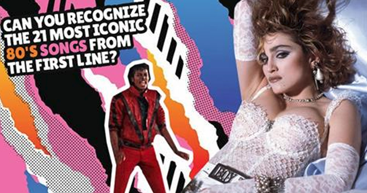 TEST YOURSELF: Can You Recognize The 21 Most Iconic 80's Songs From The First Line?