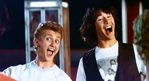 Bill and Ted during their Excellent Adventure
