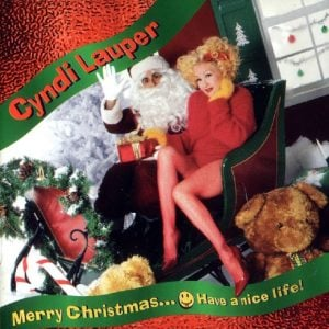 The cover of Cyndi Lauper's album Merry Christmas...Have a Nice Life!