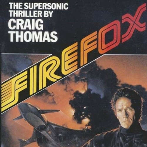 10 3 20 Things You Probably Didn't Know About Clint Eastwood's 1982 Film Firefox