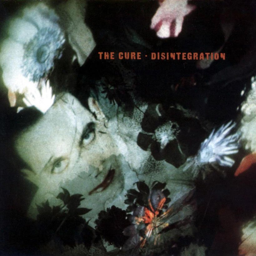 The Cure Disintegration cover web optimised 820 10 Things You Never Knew About The Cure