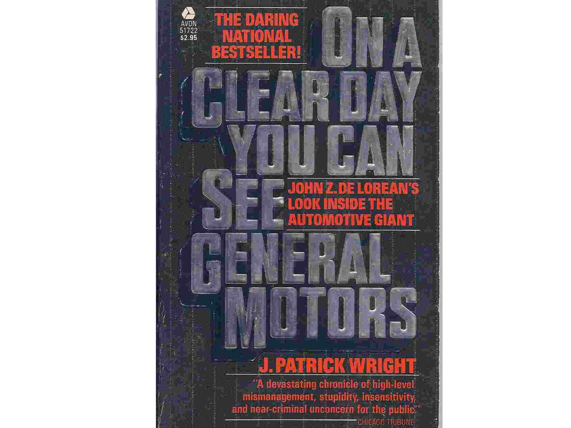 On A Clear Day You Can See General Motors DeLorean: The Strange Story Behind The Iconic 80s Sports Car And Its Creator